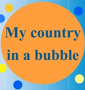 My Country in a Bubble